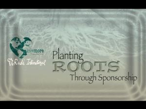 Plant roots with us this year: https://www.youcaring.com/lovemorefoundationrudiinternationaleducationprogram-876721